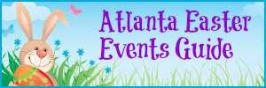 Atlanta Easter Events Guide